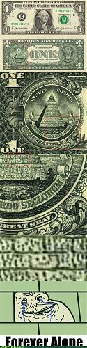 Click image for larger version.  Name:memes-forever-alone-on-a-dollar-bill.jpg Views:144 Size:212.8 KB ID:867